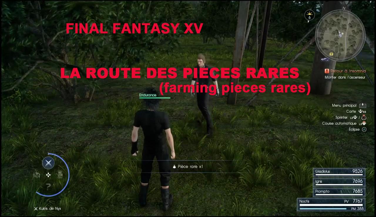 Final Fantasy XV - La route des pieces rares-leblogdewilly